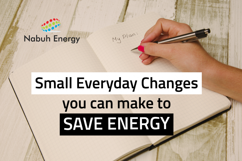 Small Everyday Changes To Save Energy - Nabuh Energy