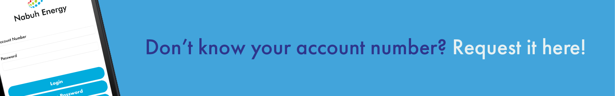 Don't know your account number? Request it here!